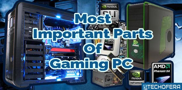 most important parts of gaming pc