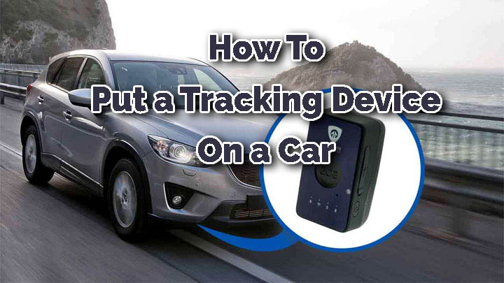 how to put a tracking device on a car